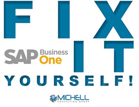 Sap Business One Streamlines Your Business And Lets You Repair It Yourself With Our