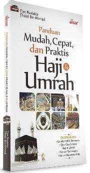 Panduan Praktis Haji Dan Umroh Umrah 1 panduan mudah cepat dan praktis haji dan umrah thalal