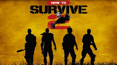 How To Survive how to survive 2