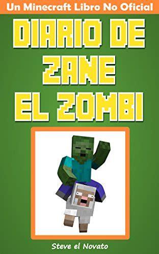 diario de steve el 151961134x diario de zane el zombi un minecraft libro no oficial amazon it steve le novato libri in