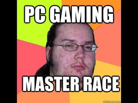 master race and other stories pc master race lol cool story bro