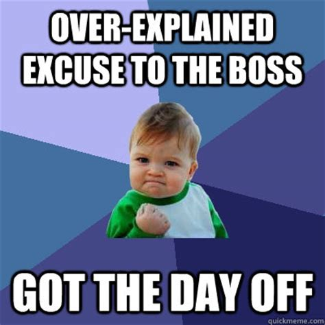 Meme Explainer - over explained excuse to the boss got the day off
