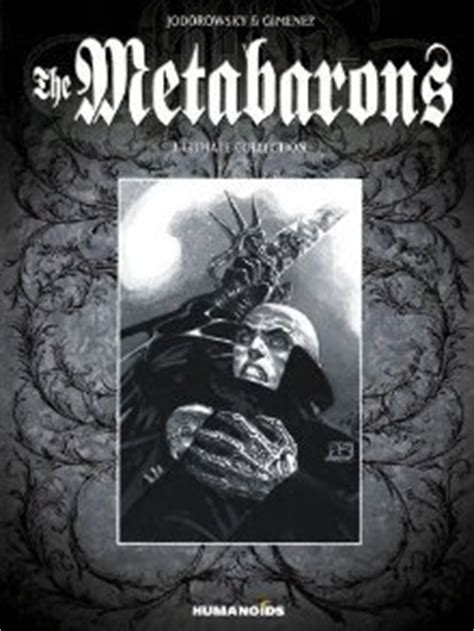 metabaron the book the metabarons ultimate collection by alejandro jodorowsky reviews discussion bookclubs lists