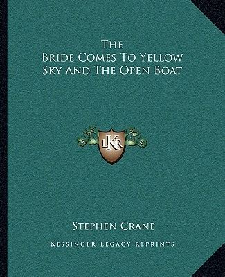the open boat oiler the bride comes to yellow sky and the open boat by stephen