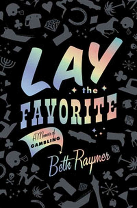two towers a memoir books lay the favorite by beth raymer what are the odds a