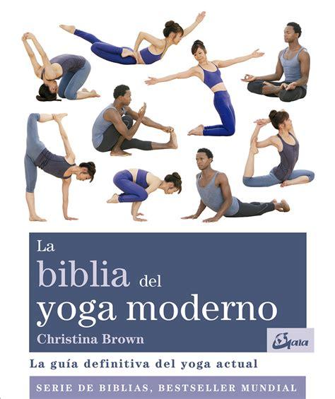 la biblia del yoga 8484453405 distribuciones alfaomega s l b 250 squeda de libros