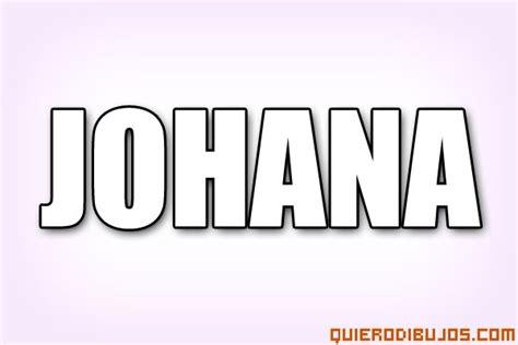 imagenes de amor para johana nombre johana