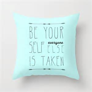 pillows with quotes be yourself throw pillow by sandra arduini