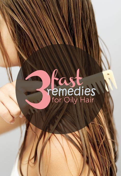 tips for stringy hair quick easy remedies for oily hair oily hair can be a
