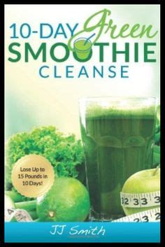 10 Day Sugar Detox Smoothie by 1000 Images About Juicing On Juice Fast Meal