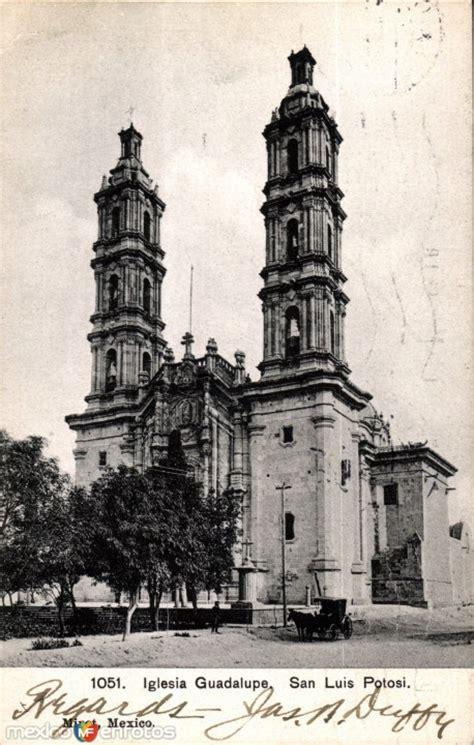 imagenes antiguas de san luis potosi iglesia de guadalupe san luis potos 237 san luis potos 237