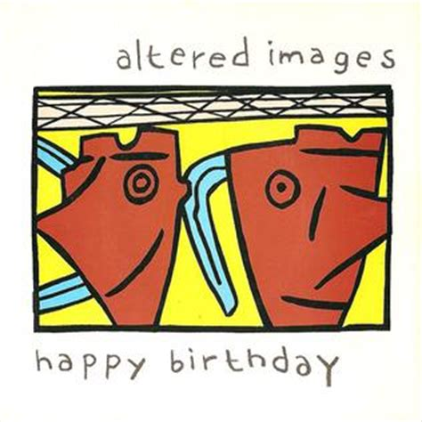 happy birthday altered images mp3 download happy birthday altered images song wikipedia
