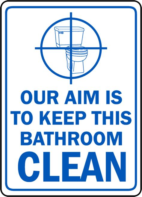 keep bathroom clean our aim keep bathroom clean sign by safetysign com d5945
