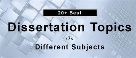 international marketing dissertation topics 20 best dissertation topics on different subjects