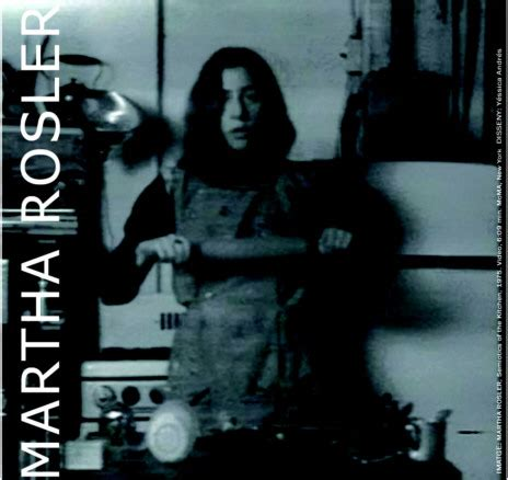 Martha Rosler Semiotics Of The Kitchen by And Spaces Exposici 243 N Feb 2009