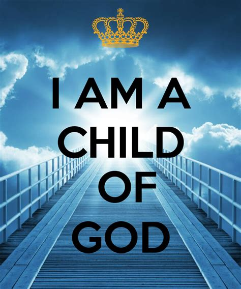 god is finding god in places books i am a child of god poster clkelly33 keep calm o matic