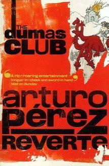 el club dumas de club dumas web oficial de arturo p 233 rez reverte el club dumas the dumas club web oficial de arturo p 233 rez reverte