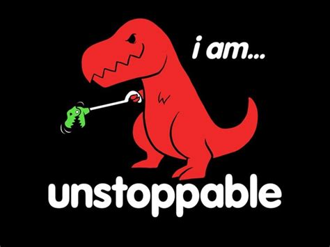 T Rex Unstoppable Meme - i am unstoppable t rex tshirt and an amazing huge tardis