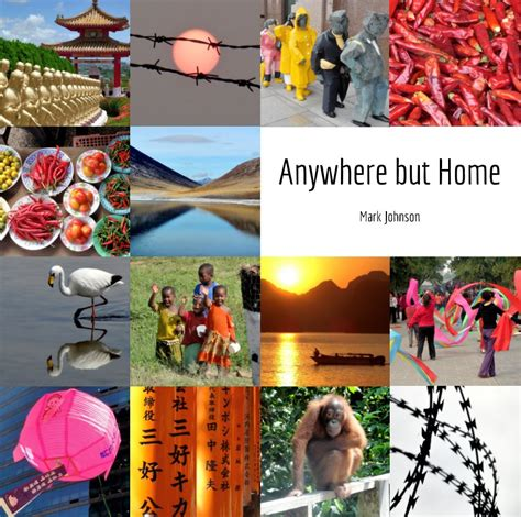 Anywhere But Home by Anywhere But Home By Johnson Travel Blurb Books Uk