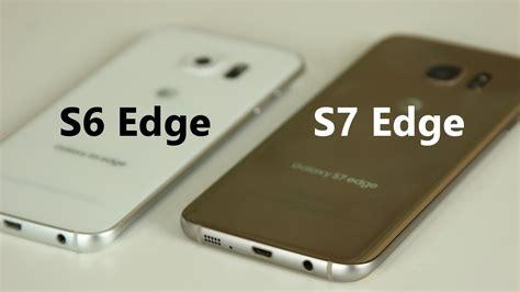 Samsung S6 S7 samsung galaxy s7 edge vs samsung galaxy s6 edge