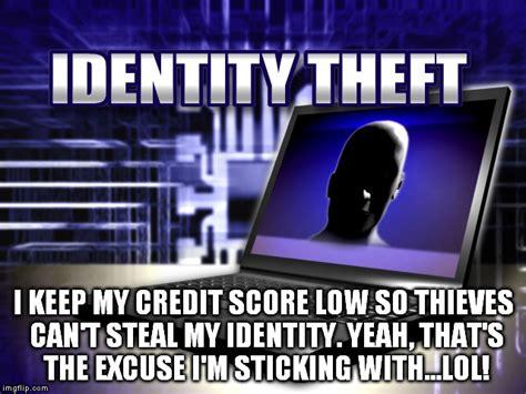 Identity Theft Meme - identity theft imgflip