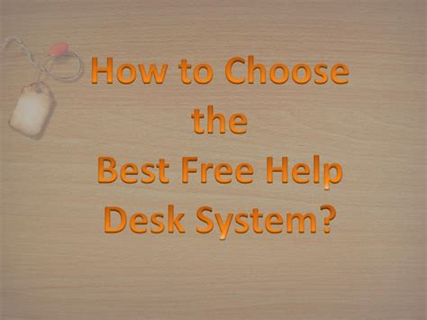 best free help desk how to choose the best free help desk system