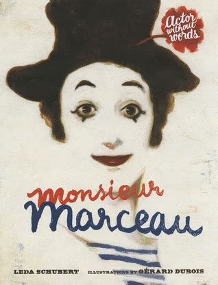 monsieur marceau actor without words by leda schubert