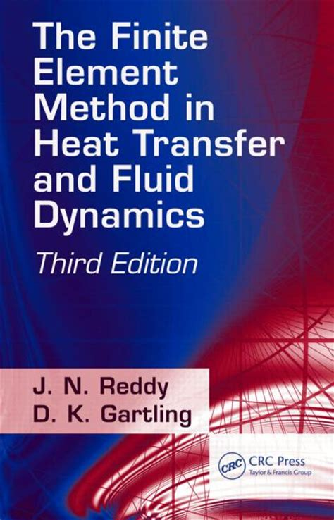 numerical methods in mechanics of materials 3rd ed with applications from nano to macro scales books the finite element method in heat transfer and fluid