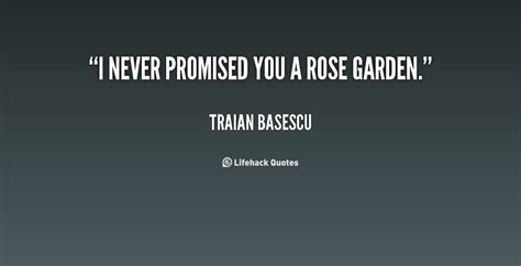I Never Promised You A Garden by I Never Promised You A Garden Traian Basescu At