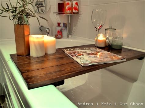 andrea kris our chaos bath tub shelf so going to do