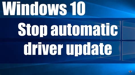 how to a to stop how to stop windows 10 automatic drivers updates included