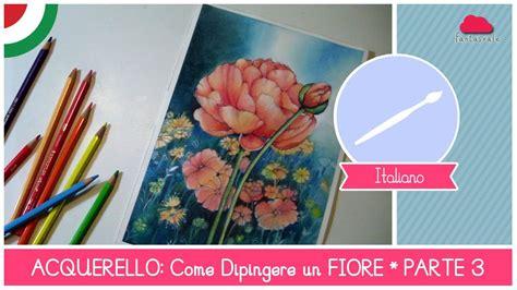 come dipingere i fiori corso di acquerello base come dipingere un fiore
