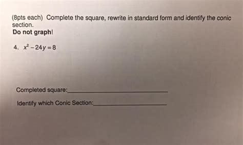 conic sections completing the square complete the square rewrite in standard form and