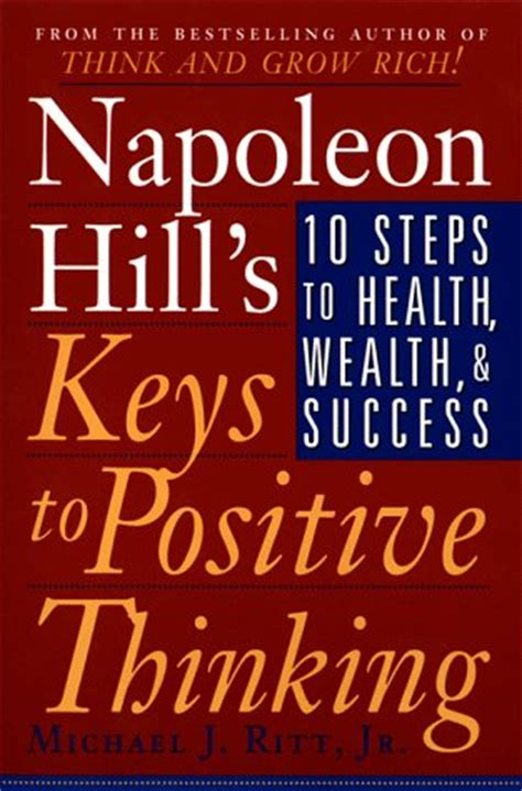 science of success napoleon hill pdf napoleon hill s keys to positive thinking 10 steps to health wealth and success by napoleon