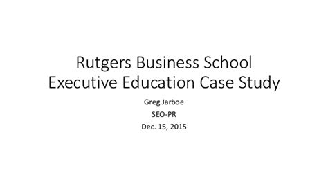 Rutgers Mba Finance Tuition by Rutgers Business School Executive Education Study