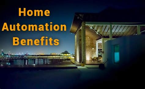 home automation benefits the ultimate list automation