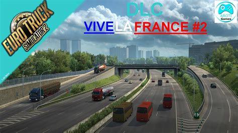la france priphrique dlc vive la france 2 renault range t euro truck simulator 2 youtube