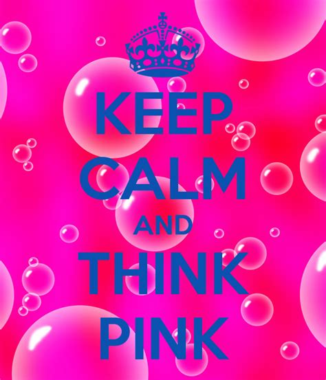 Keep Calm Pink keep calm and think pink poster eyecandy678 keep calm
