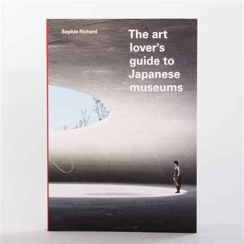 an art lovers guide the art lover s guide to japanese museums cool hunting