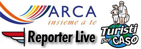arca enel reporter live turisti per caso meglioviaggiare