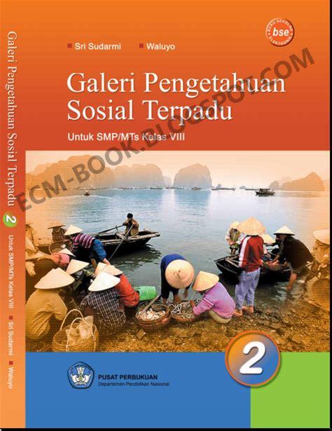 Ips Sosial Terpadu 3 Sd buku sekolah elektronik smp kelas 8 ips ebook