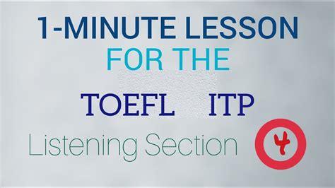 toefl listening section 1 minute toefl lesson toefl itp listening section part a