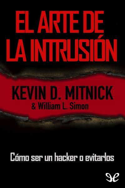 libro intrusin libro el arte de la intrusi 243 n de kevin d mitnick descargar gratis ebook epub