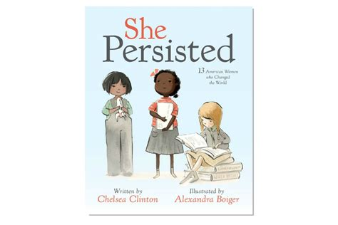 the she book books she persisted chelsea clinton s new children s book is a