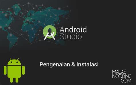 tutorial android studio lengkap pdf tutorial android studio lengkap archives malas ngoding