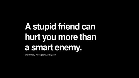 Stupid Quotes Stupid Friends Quotes Image Quotes At Hippoquotes