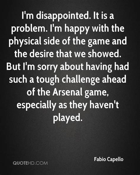 We A Problem But Im On Your Side fabio capello quotes quotehd