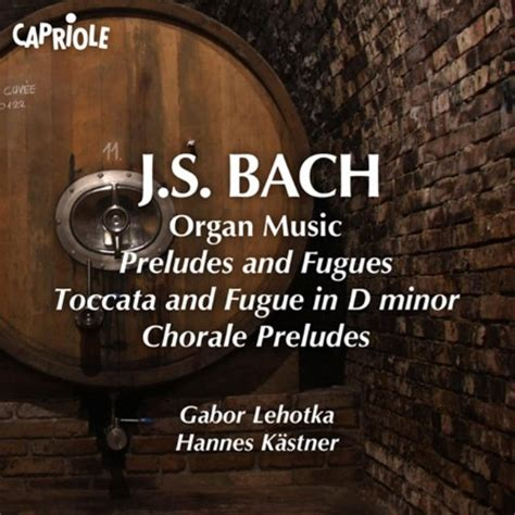 bach toccata and fugue in d minor organ bach j s organ preludes and fugues toccata