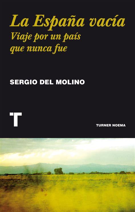 libro espaa y europa libros la espa 241 a vac 237 a de sergio del molino alta 239 r magazine