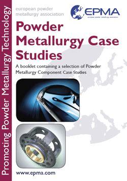 epma free publications european powder metallurgy epma launches updated powder metallurgy case study booklet